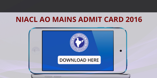 NIACL AO Mains Admit Card 2016 | Phase II Call letter
